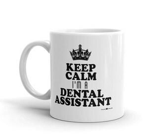 Funny 11 oz Coffee Mug:  Keep Calm, I'm A Dental Assistant