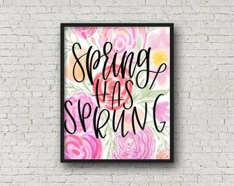 Spring Has Sprung, Instant Download, Watercolor Print, Printable Art, Seasonal, Wall Art Prints, Typography Poster, Digital Art, Typography