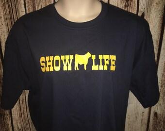 Show Life TShirt Cow Show Life Shirt Goat Show Life Shirt Pig Show Life Shirt Customized Show Life Shirt