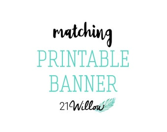 Matching Printable Banner, Matching Pennant Banner