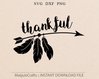 Thankful SVG Thanksgiving Svg DXF, Arrow svg Grateful Svg Files for Cutting Machines Cameo or Cricut downloads svg Iron on Cabin decor
