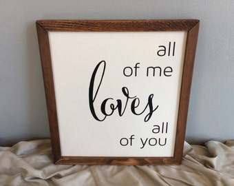 "12 x 12 Trimmed Sign ""All of Me Loves All of You"""