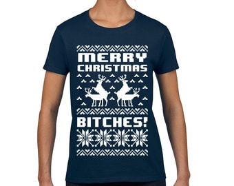 Merry Christmas Bit*hes Women's T-shirt