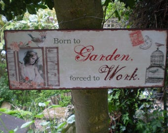 1930's Style English Gardenia Metal Hanging Sign,Born to Garden,Forced to Work,Just a beautiful sign