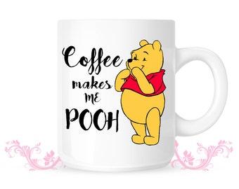 Coffee Makes me Poop - Winnie the Pooh funny mug -