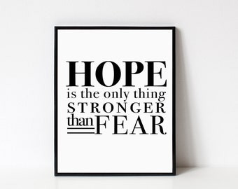 Hope, Hope Is Stronger Than Fear, Hope Sign, Faith Over Fear, Hunger Games, The Hunger Games, Katniss, Strong, Fear Not, Black And White Art