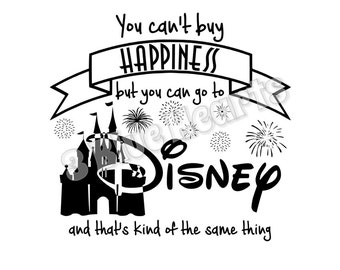 Can't Buy Happiness but you can go to Disney (and that's kind of the same thing) svg dxf pdf studio