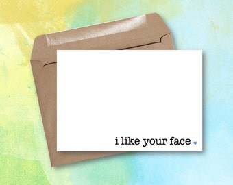 Greeting Card - I Like Your Face