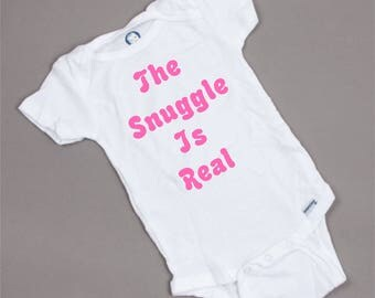 The Snuggle Is Real Baby Onesie