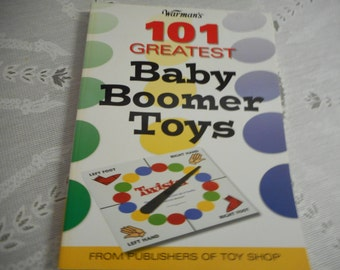 101 Greatest Baby Boomer Toys; Gumby, Trolls, Slinky, Twister, Robby the Robot, Beatles Flip Your Wig Game, Easy-Bake Oven, Silly Putty