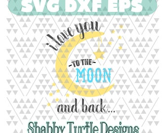 I love you to the moon and back SVG EPS Dxf