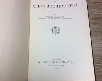 Science Textbook - Electrochemistry - Samuel Glasstone - College Textbook - Vintage Textbook  - Chemistry Textbook - Geek Gift