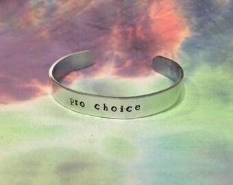 Pro Choice Bracelet - Pro Choice - Feminist Bracelet - Nasty Woman Bracelet