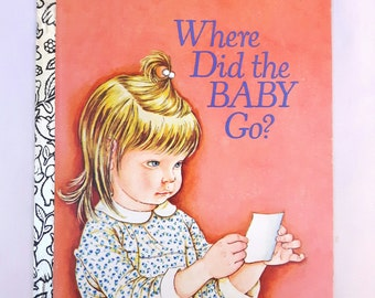 Vintage Little Golden Book ~ Where Did The Baby Go? ~ by Sheila Hayes, illustrated by Eloise Wilkin. Softcover 1977