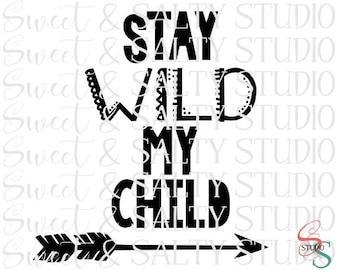 stay wild my child digital file