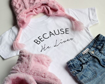 Christian T Shirts for Kids Toddler Christian Shirts Gifts for Girls Easter Gifts for Kids Cute Shirts For Girls Shirts Because He Lives