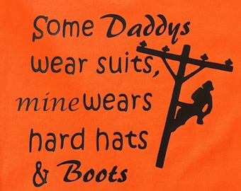 Some Daddy's Wear Suits Mine Wears Hard Hats & Boots-Daddy-working-Lineman Shirts
