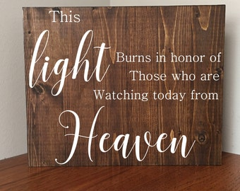 Wedding Sign//Memorial Sign//Wood sign//Rustic Wedding Memorial Sign//This light burns in honor of