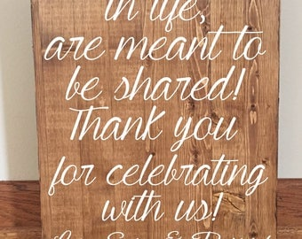The Best Things in Life are Meant to Be Shared/Thank You Sign/Wedding Thank You Sign/Rustic Wedding Sign/Rustic Decor/ Wedding Decor