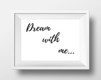 Dream With Me... Digital Print for Download