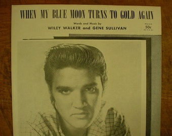 Sheet Music When My Blue Moon Turns To Gold Again Elvis Presley Music Sheet Antique Vintage Country Rock