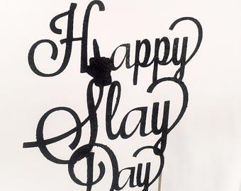 Happy Slay Day, Cake Topper