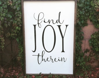 Wood Signs 24x36 plus frame find JOY therein