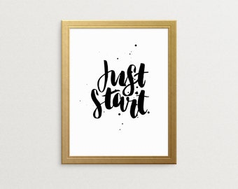 Inspirational Wall art, Poster Print, Just Start, Motivational Print, Art Prints, Quote Prints, Printable, Home Deco, Office Decor