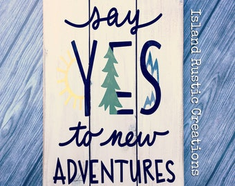 Say Yes to New Adventures, west coast decor, Rustic wood sign, adventure, nature inspired, woodland decor, rustic decor,