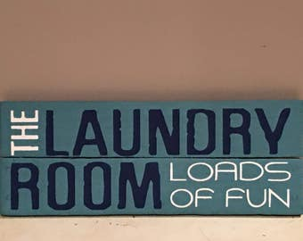 Rustic sign The laundry room loads of fun, laundry room decor, laundry sign, bathroom decor, home decor, rustic decor, wood signs