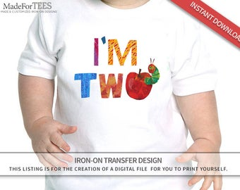 Very Hungry Caterpillar Iron On Shirt // I'm TWO Birthday Costume// INSTANT DOWNLOAD