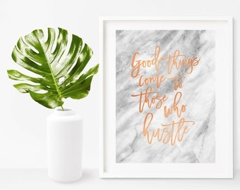 Good Things Come to Those Who Hustle - Marble Copper Art Print - Instant Digital Download