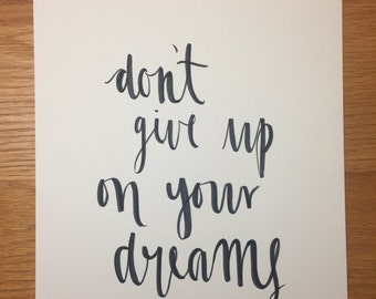 Don't Give Up on Your Dreams print