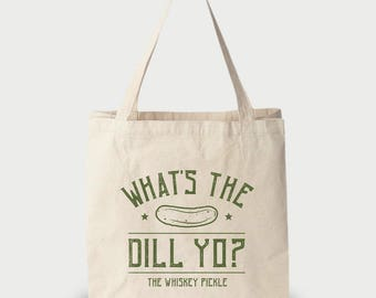 Pickle Tote Bag - What's The Dill Yo? Canvas Bag - Gifts for Foodies - Gifts for Pickle Addicts - Grocery Bag  - Funny Pickle Quotes