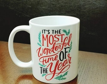 Its the Most Wonderful Time of the Year - Christmas - 11oz Mug