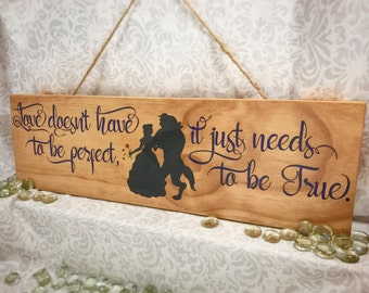 "Beauty and the Beast - ""Love doesn't have to be perfect..."" - Wooden Wall Hanging - Beauty and the Beast Sign"
