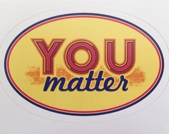 Vinyl sticker, insprational message, You matter, colorful,
