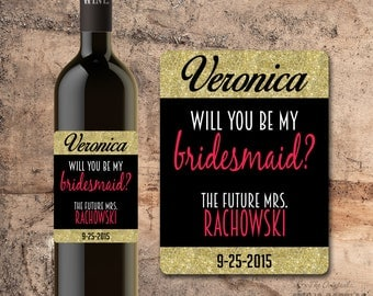 PERSONALIZED Will You Be My Bridesmaid Wine Bottle Label Asking Bridesmaid Will you be my MAID of HONOR Wedding Party Proposal