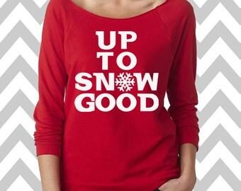 Up To Snow Good Funny Christmas Sweatshirt  Ugly Christmas Sweater Oversized 3/4 Sleeve Sweatshirt Funny Christmas Shirt Ugly Sweater Winner