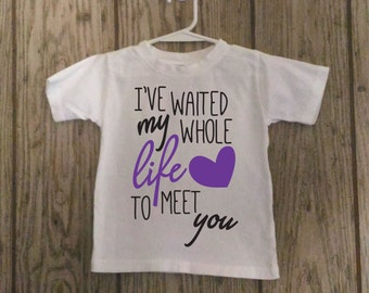 I've waited my whole life to meet you - Toddler T-shirt