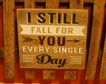 I Still Fall For You Rustic Distressed Wedding Sign
