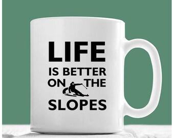 Ski Coffee Mug, Life Is Better On The Slopes, Skiing Mug, Ski Gifts, Gifts For Ski, Skiing Enthusiast, Passionate Skier Gifts
