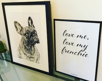 Love me, love my frenchie print (unframmed) 30 x 40cms