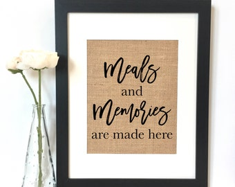 Meals and Memories are made here Burlap Print // Rustic Home Decor // Kitchen Decor