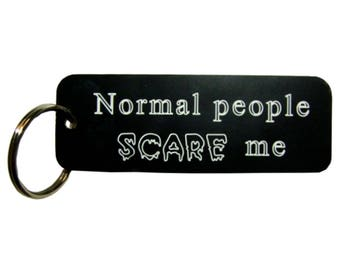 Normal People Scare Me- Novelty Keyring