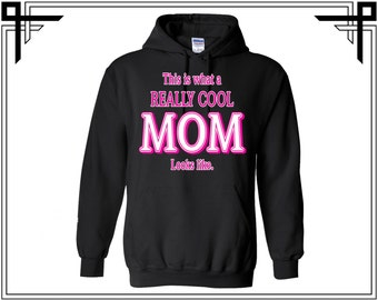 This Is What a Really Cool Mom Looks Like Hoodie Hoodies Hooded Sweatshirt Gifts For Party Top Mommy Top Tops Gift For Him Best Mom Ever