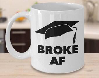 Broke AF College Graduation Cap Coffee Mug - Funny Coffee Mugs - Funny College Student Gifts - Graduation Gifts - Change Jar