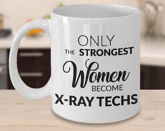 Xray Tech Gift - Xray Tech Mug - Only the Strongest Women Become X-Ray Techs Coffee Mug