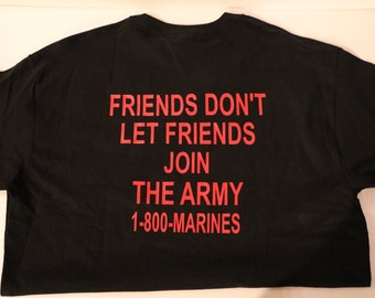 Friends Don't Let Friends Join The Army T-Shirt
