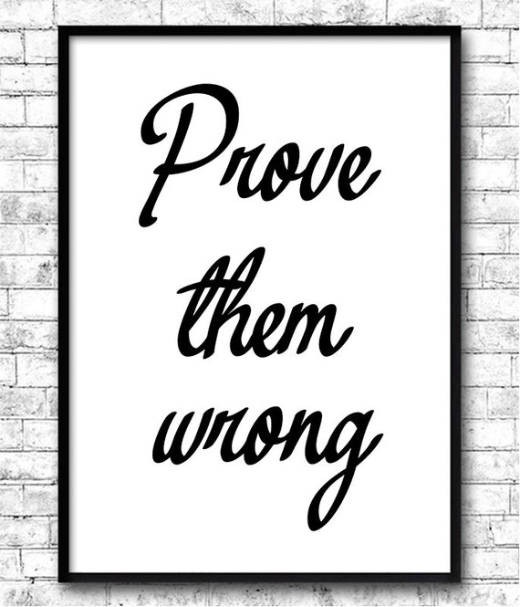 Quotes About Proving Others Wrong Daily Inspiration Quotes